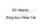 Kể chuyện: Bông hoa Niềm Vui trang 105 SGK Tiếng Việt 2 tập 1