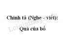 Chính tả (Nghe - viết): Quà của bố trang 110 SGK Tiếng Việt 2 tập 1