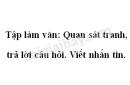 Tập làm văn: Quan sát tranh, trả lời câu hỏi. Viết nhắn tin trang 118 SGK Tiếng Việt 2 tập 1