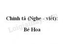 Chính tả (Nghe - viết): Bé Hoa trang 125 SGK Tiếng Việt 2 tập 1