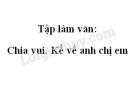 Tập làm văn: Chia vui. Kể về anh chị em trang 126 SGK Tiếng Việt 2 tập 1