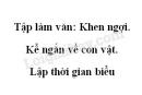 Tập làm văn: Khen ngợi. Kể ngắn về con vật. Lập thời gian biểu trang 137 SGK Tiếng Việt 2 tập 1