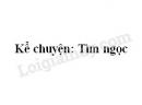 Kể chuyện: Tìm ngọc trang 140 SGK Tiếng Việt 2 tập 1