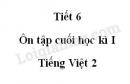 Tiết 6 - Ôn tập cuối học kì I trang 150 SGK Tiếng Việt 2 tập 1