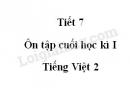 Tiết 7 - Ôn tập cuối học kì I trang 150 SGK Tiếng Việt 2 tập 1
