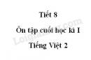 Tiết 8 - Ôn tập cuối học kì I trang 151 SGK Tiếng Việt 2 tập 1