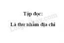 Soạn bài Tập đọc: Lá thư nhầm địa chỉ trang 7 SGK Tiếng Việt 2 tập 2