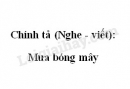 Chính tả (Nghe - viết): Mưa bóng mây trang 20 SGK Tiếng Việt 2 tập 2