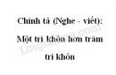 Chính tả (Nghe - viết): Một trí khôn hơn trăm trí khôn trang 33 SGK Tiếng Việt 2 tập 2