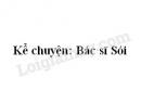 Kể chuyện: Bác sĩ Sói trang 42 SGK Tiếng Việt 2 tập 2