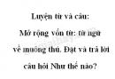 Luyện từ và câu: Mở rộng vốn từ: từ ngữ về muông thú. Đặt và trả lời câu hỏi Như thế nào? trang 45 SGK Tiếng Việt 2 tập 2