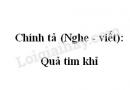 Chính tả (Nghe - viết): Quả tim khỉ trang 53 SGK Tiếng Việt 2 tập 2