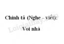 Chính tả (Nghe - viết): Voi nhà trang 57 SGK Tiếng Việt 2 tập 2