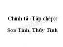 Chính tả (Tập chép): Sơn Tinh, Thủy Tinh trang 62 SGK Tiếng Việt 2 tập 2