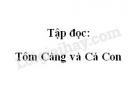 Soạn bài Tập đọc: Tôm Càng và Cá Con trang 68 SGK Tiếng Việt 2 tập 2