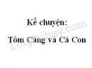 Kể chuyện: Tôm Càng và Cá Con trang 70 SGK Tiếng Việt 2 tập 2