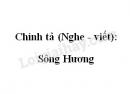 Chính tả (Nghe - viết): Sông Hương trang 76 SGK Tiếng Việt 2 tập 2