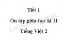 Tiết 1 - Ôn tập giữa học kì II trang 77 SGK Tiếng Việt 2 tập 2