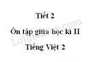 Tiết 2 - Ôn tập giữa học kì II trang 77 SGK Tiếng Việt 2 tập 2