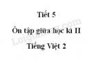 Tiết 5 - Ôn tập giữa học kì II trang 78 SGK Tiếng Việt 2 tập 2
