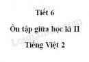 Tiết 6 - Ôn tập giữa học kì II trang 79 SGK Tiếng Việt 2 tập 2