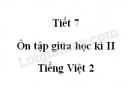 Tiết 7 - Ôn tập giữa học kì II trang 79 SGK Tiếng Việt 2 tập 2