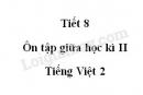 Tiết 8 - Ôn tập giữa học kì II trang 79 SGK Tiếng Việt 2 tập 2
