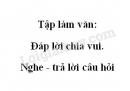 Tập làm văn: Đáp lời chia vui. Nghe - trả lời câu hỏi trang 98 SGK Tiếng Việt 2 tập 2