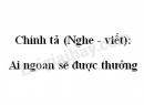 Chính tả (Nghe - viết): Ai ngoan sẽ được thưởng trang 102 SGK Tiếng Việt 2 tập 2