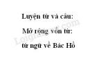 Luyện từ và câu: Mở rộng vốn từ: Từ ngữ về Bác Hồ trang 104 SGK Tiếng Việt 2 tập 2