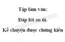 Tập làm văn: Đáp lời an ủi. Kể chuyện được chứng kiến trang 132 SGK Tiếng Việt 2 tập 2