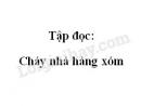 Soạn bài Tập đọc: Cháy nhà hàng xóm trang 139 SGK Tiếng Việt 2 tập 2