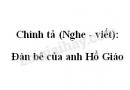 Chính tả (Nghe - viết): Đàn bê của anh Hồ Giáo trang 140 SGK Tiếng Việt 2 tập 2