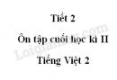 Tiết 2 - Ôn tập cuối học kì II  trang 141 SGK Tiếng Việt 2 tập 2