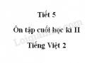 Tiết 5 - Ôn tập cuối học kì II  trang 142 SGK Tiếng Việt 2 tập 2