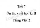Tiết 7 - Ôn tập cuối học kì II trang 143 SGK Tiếng Việt 2 tập 2