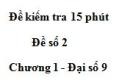 Đề kiểm tra 15 phút - Đề số 2 - Bài 2 - Chương 1 - Đại số 9