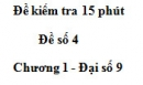 Đề kiểm tra 15 phút - Đề số 4 - Bài 2 - Chương 1 - Đại số 9