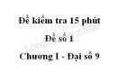Đề kiểm tra 15 phút - Đề số 1 - Bài 1 - Chương I - Đại số 9