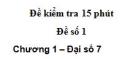 Đề kiểm tra 15 phút - Đề số 1 - Bài 2 - Chương 1 - Đại số 7