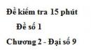 Đề kiểm tra 15 phút - Đề số 1 - Bài 1 - Chương 2 - Đại số 9