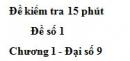 Đề kiểm tra 15 phút - Đề số 1 - Bài 6 - Chương 1 - Đại số 9