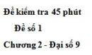 Đề kiểm tra 45 phút (1 tiết) - Đề số 1 - Chương 2 - Đại số 9