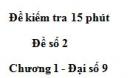 Đề kiểm tra 15 phút - Đề số 2 - Bài 9 - Chương 1 - Đại số 9