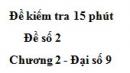 Đề kiểm tra 15 phút - Đề số 2 - Bài 1 - Chương 2 - Đại số 9