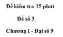 Đề kiểm tra 15 phút - Đề số 3 - Bài 9 - Chương 1 - Đại số 9