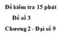 Đề kiểm tra 15 phút - Đề số 3 - Bài 1 - Chương 2 - Đại số 9