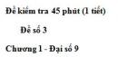 Đề kiểm tra 45 phút (1 tiết) - Đề số 3 - Chương 1 - Đại số 9