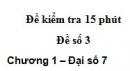 Đề kiểm tra 15 phút - Đề số 3 - Bài 5- Chương 1 - Đại số 7
