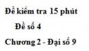 Đề kiểm tra 15 phút - Đề số 4 - Bài 2 - Chương 2 - Đại số 9